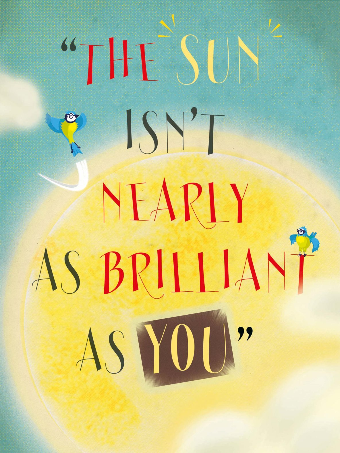 The Sun Isn't Nearly As Brilliant As You